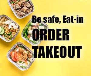 Be safe, eat-in. Order Takeout.